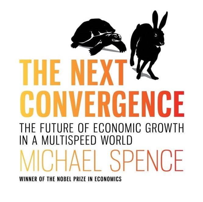 eNitiate | Michael Spence | The Next Convergence | Asian Economic Growth Model Rwanda | 26 Jun 2020
